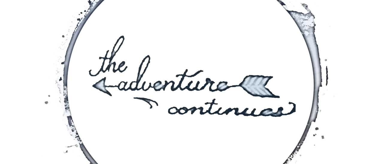 The Adventure Continues…